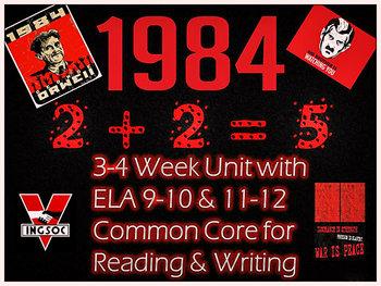 1984 Nineteen Eighty-Four (Orwell):3-4 Week Unit w/ ELA 9-10 & 11-12 Common Core
