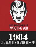 """1984"" by George Orwell Quiz Part III (CH. III-end)"