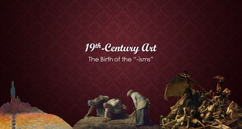 """19th Century Art: The Birth of the """"-isms"""" Lesson"""