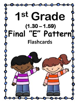 1st Grade 1.30-1.59 Final E Pattern Cards (Aligned to Amer