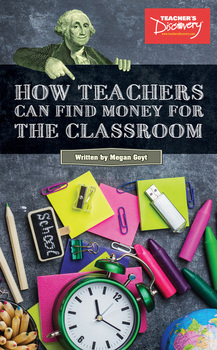 1B5887DL How Teachers Can Find Money for the Classroom DOWNLOAD