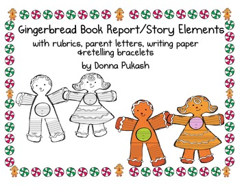 1.Gingerbread Book Report/Story Elements-rubrics/retelling bracelets