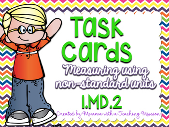 1MD.2 Task Cards Measuring with non-standard units