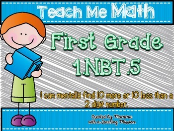 1.NBT.5 Mentally find 10 more or 10 less Math Centers Assessments Exit Tickets