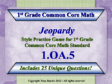 1.OA.5 Jeopardy Game 1st Grade Math Relate Counting To Addition & Subtraction