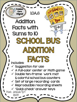 1.OA.6  Add and Subtract within 20  School Bus Addition Facts Math Center
