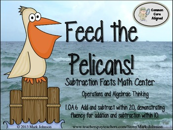 1.OA.6 Feed the Pelicans!  A Subtraction Facts Math Center
