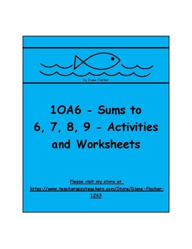 1OA6 - Sums to 6, 7, 8, 9 Activities and Worksheets