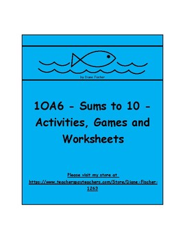 1OA6 - Sums to Ten Activities, Games and Worksheets