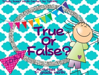 1.OA.7 True or False Activities for your math class