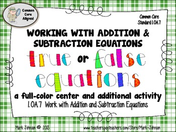 1.OA.7 True or False Equations  Working with Addition and Subtraction Equations
