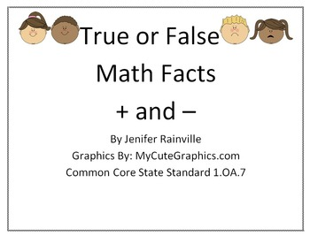 1.OA.7 True or False Math Facts + and -