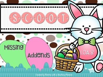 1.OA.8 SCOOT Easter Missing Addends
