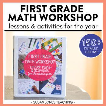 1ST GRADE MATH WORKSHOP LESSONS FOR THE YEAR