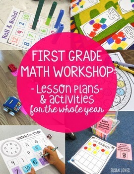 FIRST GRADE MATH WORKSHOP LESSONS FOR THE YEAR