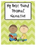 1.W.3 Common Core Personal Narrative: My Best Friend