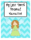 1.W.3 Common Core Personal Narrative: My Lost Tooth Story