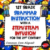 1st Grade Grammar Instruction with a STEM/STEAM Infusion