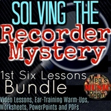 "Recorder Lessons BUNDLE ""Solving the Recorder Mystery"" First 6 Lessons"