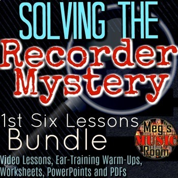 """Recorder Lessons BUNDLE """"Solving the Recorder Mystery"""" First 6 Lessons"""