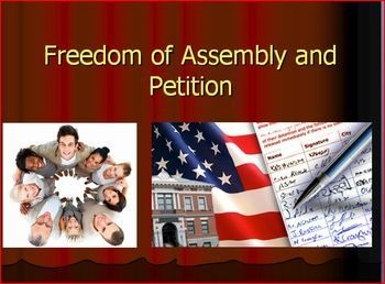1st Amendment- Freedom of Assembly and Petition