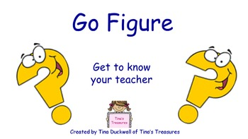 1st Day Activity: Go Figure -- Get to Know Your Teacher