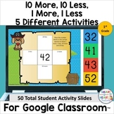 1st Grade 10 More, 10 Less, 1 More, 1 Less Digital Slides