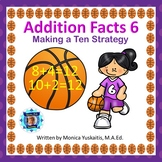 1st Grade Addition Facts 6 - Making a Ten Strategy Boom Cards