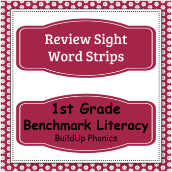 1st Grade Benchmark Literacy Review Sight Word Strips