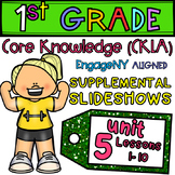 1st Gr CKLA EngageNY PowerPoints, Unit 5, Lessons 1-10 GRO
