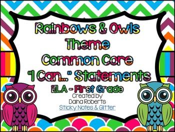 "1st Grade Common Core ELA ""I Can"" Statements - Rainbows & Owls Theme"
