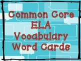 1st Grade Common Core ELA Vocabulary Word Cards