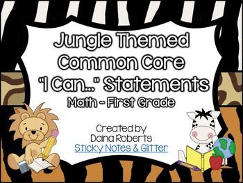 """1st Grade Common Core Math """"I Can"""" Statements - Jungle Theme"""