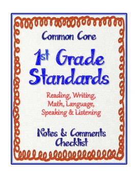 "1st Grade Common Core Standards - ELA and Math ""Notes & Comments"" Checklist"