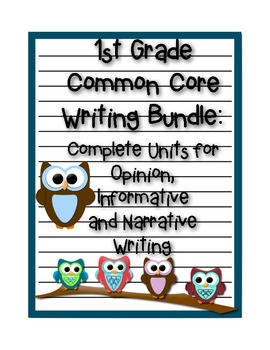 1st Grade Common Core Writing Bundle: Opinion, Informative and Narrative Writing