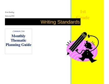 CCSS 1st Grade Writing Monthly Thematic Planning Guide
