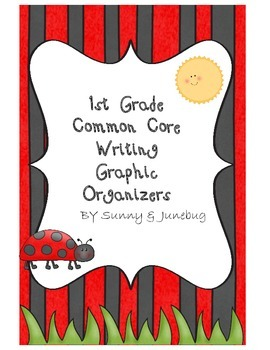 1st Grade Common Core Writing Organizers