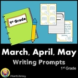 Writing Prompts 1st Grade Common Core Bundle March, April, and May