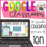 1st Grade Creating Groups of Ten for Google Classroom Dist