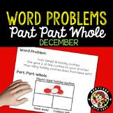 1st Grade December Word Problems - Part Part Whole