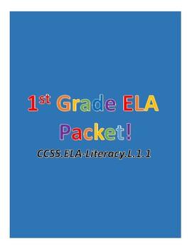1st Grade ELA Packet! CCSS.ELA-LITERACY.L.1.1