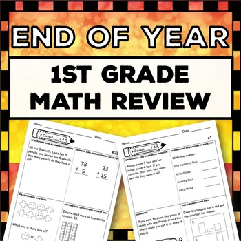 1st Grade End of Year Math Review: Covers Entire Year {More than 124 problems}