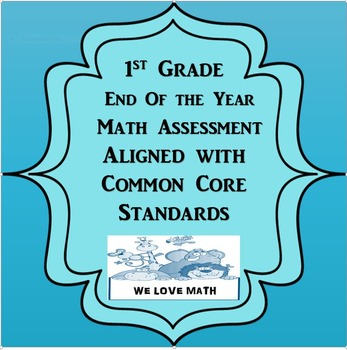 1st Grade End of the year Assessment: Common Core Aligned
