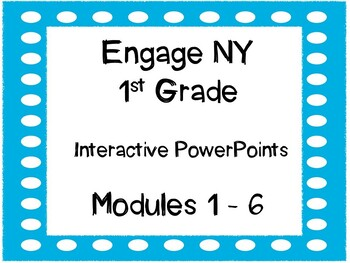 1st Grade, Engage NY, Interactive PowerPoint Bundle, Modules 1-6