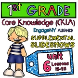1st Grade EngageNY CKLA Core Knowledge PowerPoints, Unit 6