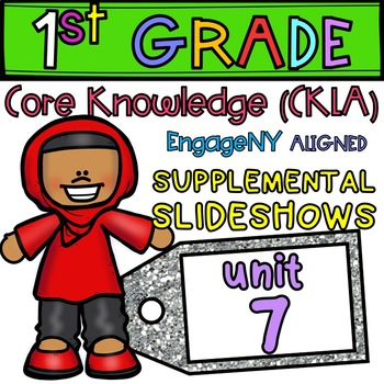 1st Grade EngageNY CKLA  PowerPoints, Unit 7 Lessons 1-21 GROWING BUNDLE!