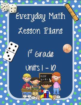 1st Grade Everyday Math Lesson Plans Unit 1-10