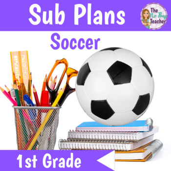 1st Grade Full Day Sub Plans Soccer