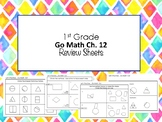 1st Grade Go Math Ch. 12 Review Sheets