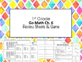 1st Grade Go Math Ch. 6 Review Sheets and Game